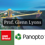 A combination of the UWE Bristol Logo, Panopto Logo and the Clifton suspension bridge overlaid with the words Porf. Glenn Lyons